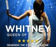 WHITNEY | Queen Of The Night