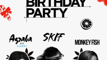 DJ SKIF BIRTHDAY / AZAMAT / MONKEY FISH