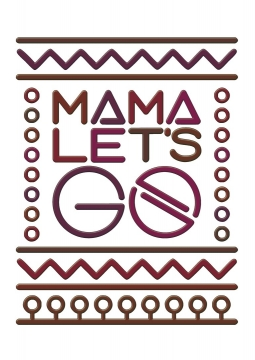 MAMA LET'S GO!